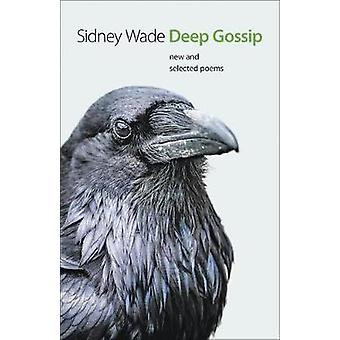 Deep Gossip - New and Selected Poems