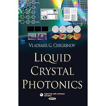 Flüssigkristall-Photonik von Vladimir G Chigrinov