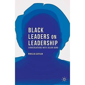 Dirigeants noirs sur les Conversations de Leadership avec Julian Bond par Leffler & Phyllis