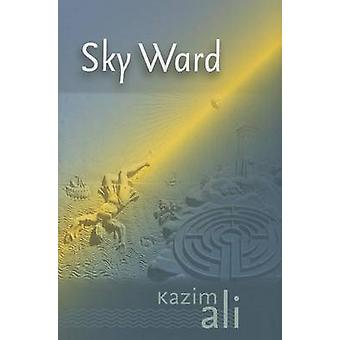 Sky Ward by Kazim Ali - 9780819573575 Book