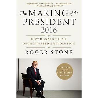 Foretagelse af formand 2016 - hvordan Donald Trump orkestreret en Rev