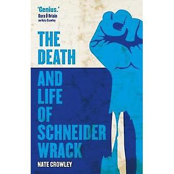 Döden och livet av Schneider Wrack av Nate Crowley - 9781781085561