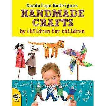 Handmade Crafts by Children for Children by Guadalupe Rodriguez - Man