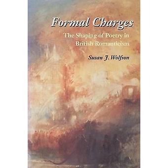 Formelle Anklage - die Gestaltung der Poesie in der britischen Romantik von Susan