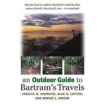 Un Guide de plein air pour les voyages de Bartram de Charles D. Spornick - Alan R