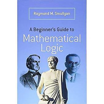Guia de um novato a lógica matemática (Dover livros sobre matemática)