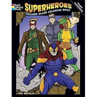 Superhelden gekleurd glas Coloring boek (Dover gebrandschilderd glas Coloring boek)