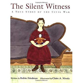 The Silent Witness: A True Story of the Civil War