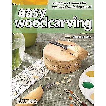 Sculpture sur bois facile: Techniques simples pour la sculpture et de peinture bois