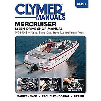 Manuel de réparation Marine Mercruiser Stern Drive: 1998 à 2013 (Clymer Marine)