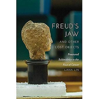 Mâchoire de Freud et autres objets a perdu: fracturé subjectivité face aux Cancer