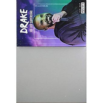Drake: Hip-Hop Superstar (Hip-Hop Artists)