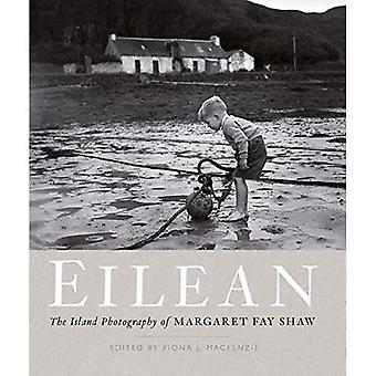 Eilean: The Island Photography of Margaret Fay� Shaw