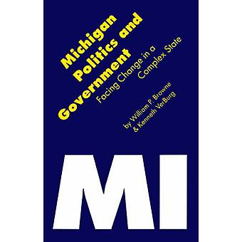 Michigan Politics  Government Facing Change in a Complex State by Browne & William Paul