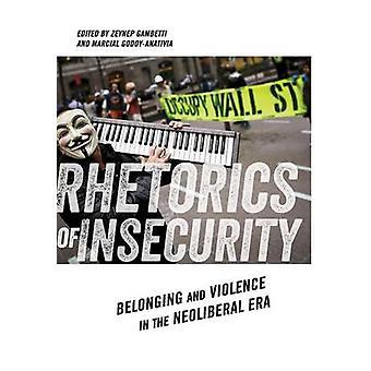 Rhetorics of Insecurity by Edited by Zeynep Gambetti & Edited by Marcial Godoy Anativia