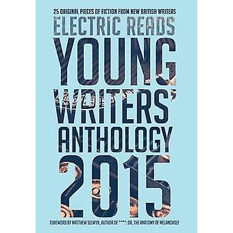 Young Writers Anthology 2015 by Reads & Electric
