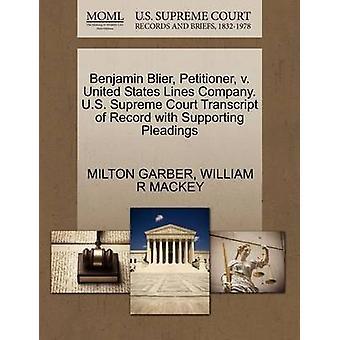 Benjamin Blier verzoeker vs. de Verenigde Staten lijnen bedrijf. Amerikaanse Supreme Court afschrift van Record met ondersteuning van de pleidooien door GARBER & MILTON
