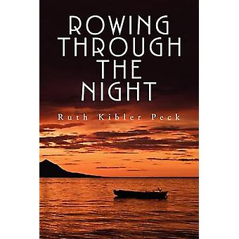 Rowing Through the Night by Peck & Ruth Kibler