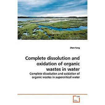 Vollständige Auflösung und Oxidation organischer Abfälle im Wasser durch Fang & Zhen