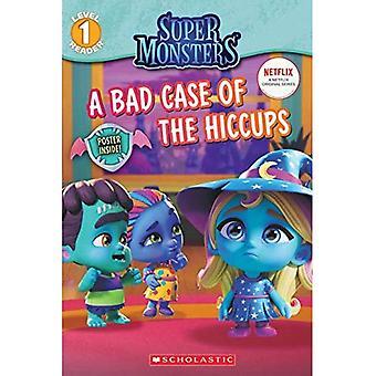 Ett dåligt fall av hicka (Super Monsters nivå en Reader) (Super Monsters Reader)
