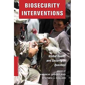 Biosecurity Interventions - Global Health and Security in Question by