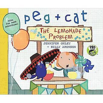Peg + Cat - The Lemonade Problem by Jennifer Oxley - Billy Aronson - 9