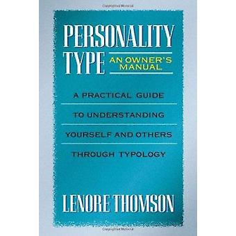 Personality Type - An Owner's Manual by Lenore Thomson - 9780877739876
