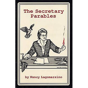 The Secretary Parables by Nancy Lagomarsino - 9780914086925 Book