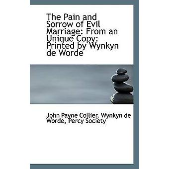 The Pain and Sorrow of Evil Marriage - From an Unique Copy - Printed by