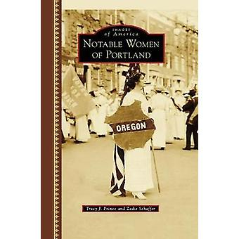 Notable Women of Portland by Tracy J Prince - 9781467125055 Book