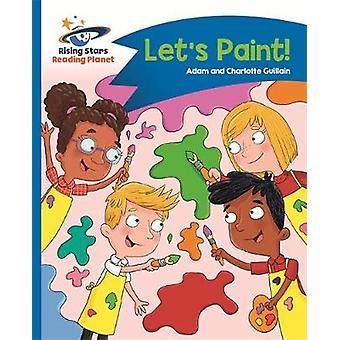 Reading Planet - Let's Paint! - Blue - Comet Street Kids by Adam Guill