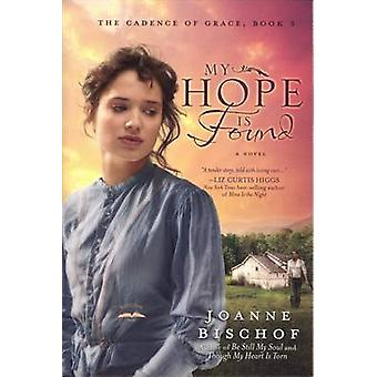 My Hope is Found - Book 3 - The Cadence of Grace by Joanne Bischof - 97