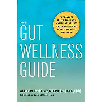 The Gut Wellness Guide - Reclaim Whole-Body Health by The Gut Wellness