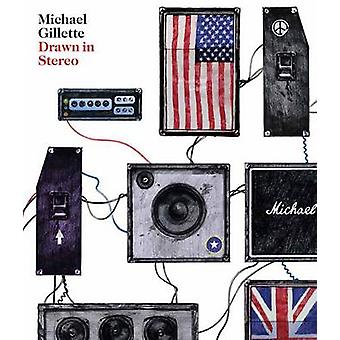 Drawn in Stereo by Michael Gillette - 9781623260378 Book