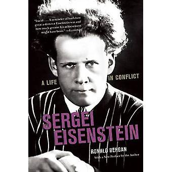 Sergei Eisenstein - A Life in Conflict by Ronald Bergan - 978162872577