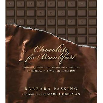 Chocolate for Breakfast - Entertaining Menus to Start the Day with a C