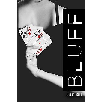 Bluff by Julie Dill - 9781944995058 Book