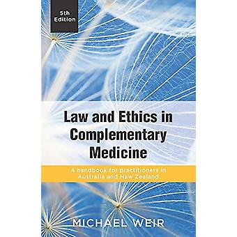 Law and Ethics in Complementary Medicine - A Handbook for Practitioner