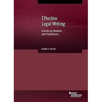 Effective Legal Writing - A Guide for Students and Practitioners by Do