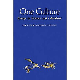One Culture - Essays in Science and Literature by George Levine - Levi