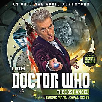 Doctor Who The Lost Angel  12th Doctor Audio Original by George Mann & Cavan Scott & Read by Kerry Shale