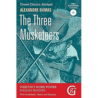 The Three Musketeers  Abridged and Retold with Notes and Free Audiobook by Edited by John Kennett
