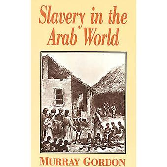 Slavery in the Arab World by Gordon & Murray