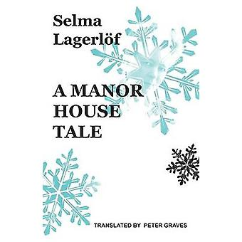 A Manor House Tale by Lagerlf & Selma