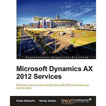 Microsoft Dynamics AX 2012 Services di Klaas DeforcheKenny Saelen