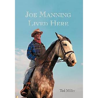 Joe Manning bodde her av Miller & Ted