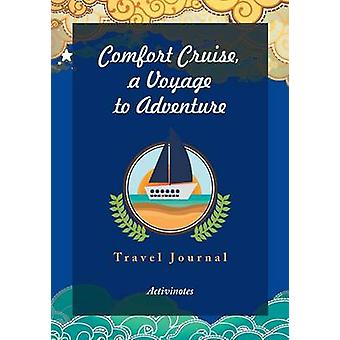 Comfort Cruise a Voyage to Adventure. Travel Journal by Activinotes