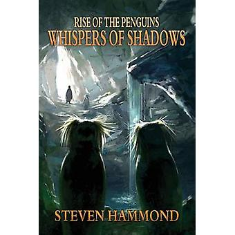 Whispers of Shadows The Rise of the Penguins Saga by Hammond & Steven