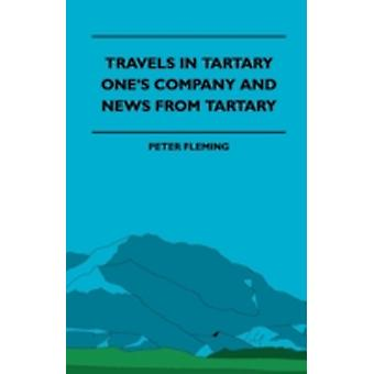 Travels in Tartary  Ones Company and News from Tartary by Myrick & Herbert