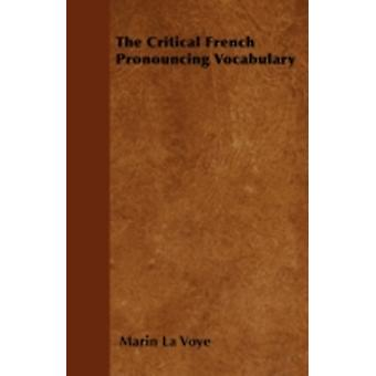 The Critical French Pronouncing Vocabulary by Voye & Marin La